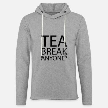 Humour tea break Anyone | Office Humour - Unisex Sweatshirt Hoodie