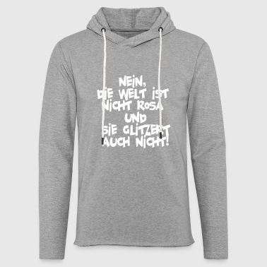 Sparkle No, the world is not pink and it glitters - Light Unisex Sweatshirt Hoodie