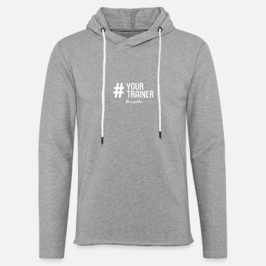 Personal Trainer Your Trainer - I'm a coach, do you have a question? - Light Unisex Sweatshirt Hoodie