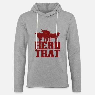 Cow Funny Herd That Cattle Rancher Dairy Farmer Cow Gift - Light Unisex Sweatshirt Hoodie