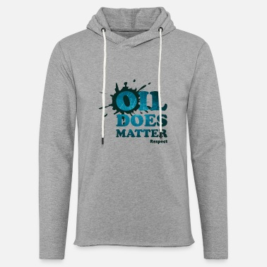 Oil Spill Oil does matter - Light Unisex Sweatshirt Hoodie