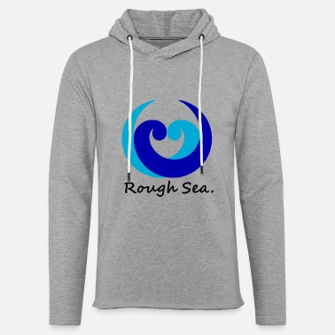 Rough Rough sea. - Light Unisex Sweatshirt Hoodie
