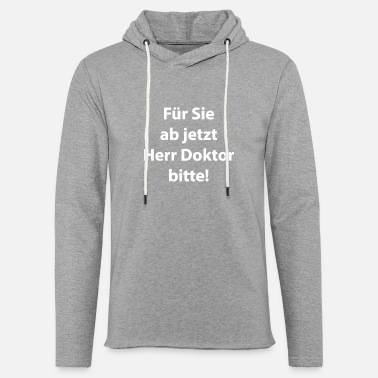 For you from now on Doctor please! - Light Unisex Sweatshirt Hoodie