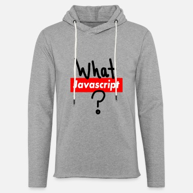What Javascript? - Unisex Sweatshirt Hoodie