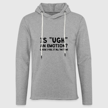 Emotion ER UGH OF EMOTION? - Lett unisex hette-sweatshirt