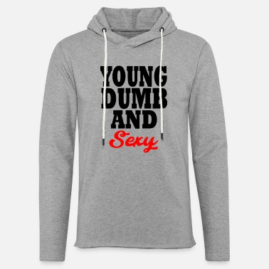 Young Money young dumb and sexy - Felpa con cappuccio leggera unisex