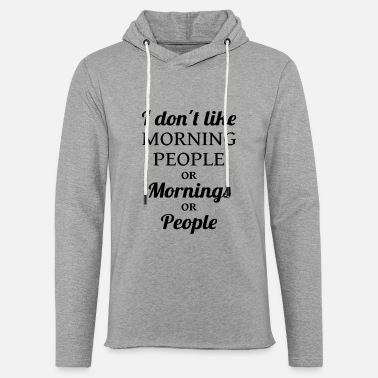 Morning Morning People - Unisex Sweatshirt Hoodie