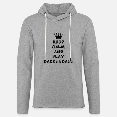 Play Keep calm and play basketball - Felpa con cappuccio leggero unisex