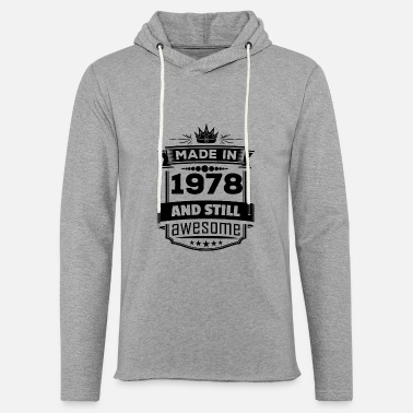 1978 Made In 1978 And Still Awesome - Unisex Sweatshirt Hoodie