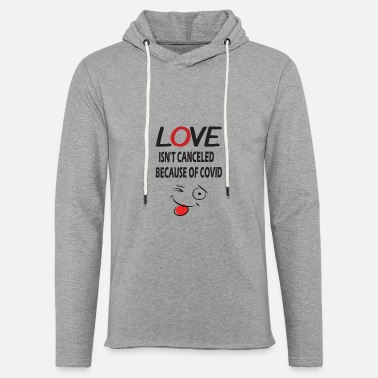 Troll love is not canceled because of covid - Unisex Sweatshirt Hoodie