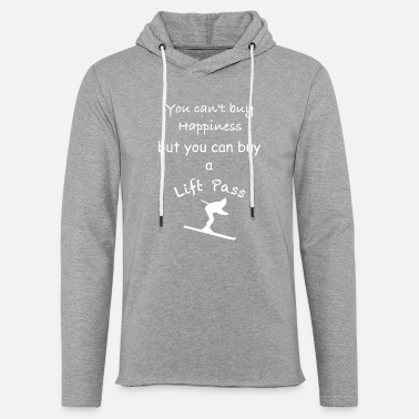 Happiness Can't buy happiness but you can buy a Lift Pass - Leichtes Kapuzensweatshirt Unisex