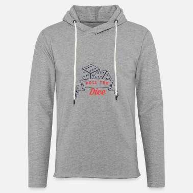 Roll The Dice Roll the dice - dice - Light Unisex Sweatshirt Hoodie