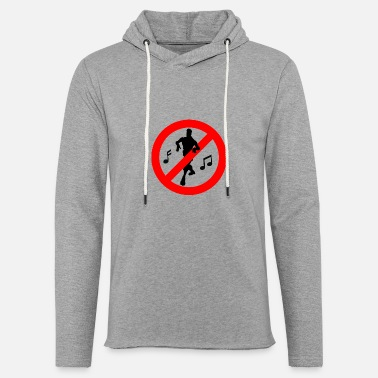 No Dancing Allowed - Light Unisex Sweatshirt Hoodie