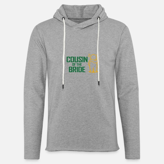 Bride Hoodies & Sweatshirts - Cousin Of The Bride - Unisex Sweatshirt Hoodie heather grey