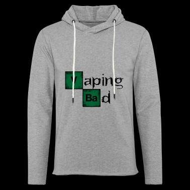 Vaping Bad Vape Vaper steamer vaping television - Light Unisex Sweatshirt Hoodie