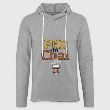 PHD IN CHAI - Light Unisex Sweatshirt Hoodie