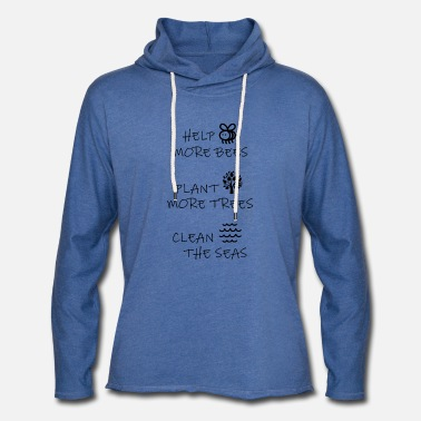 Help more bees - Plant more trees - Clean the seas - Unisex Kapuzen-Sweatshirt