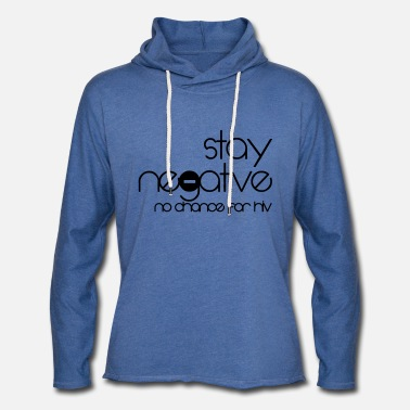 Hiv stay negative - anti hiv - Unisex Sweatshirt Hoodie