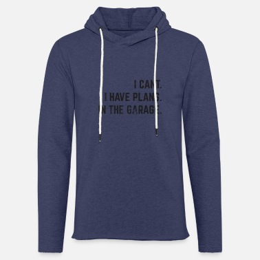 I Can't I Have Plans In The Garage Funny Mechanic - Unisex Sweatshirt Hoodie