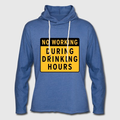 no working during drinking hour Leisure beer break - Light Unisex Sweatshirt Hoodie