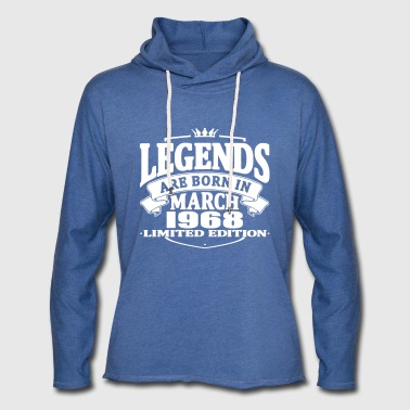 Legends are born in march 1968 - Light Unisex Sweatshirt Hoodie