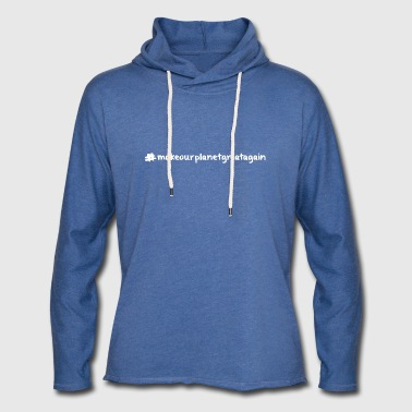 Macrourplanetgreatagain text white 04 - Light Unisex Sweatshirt Hoodie