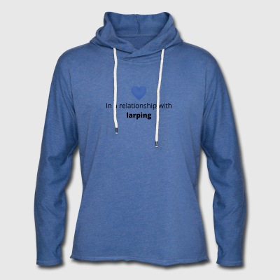 Gift single taken relationship with larping - Light Unisex Sweatshirt Hoodie