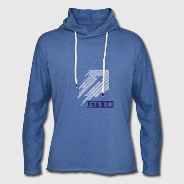 Let's go - Light Unisex Sweatshirt Hoodie