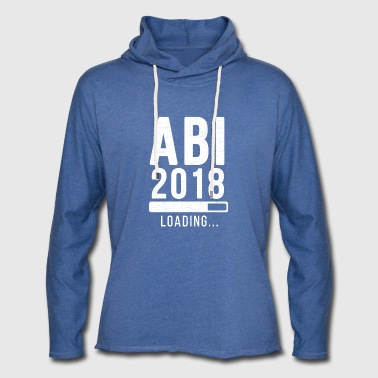 Abi 2018 loading... please wait! | Abi 2018 Shirt - Leichtes Kapuzensweatshirt Unisex