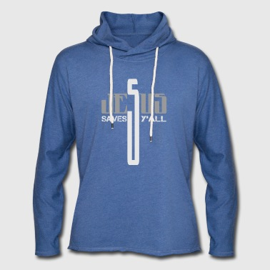 Jesus saves y'all - Light Unisex Sweatshirt Hoodie