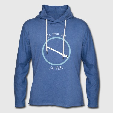 I can not, I have flute - Light Unisex Sweatshirt Hoodie