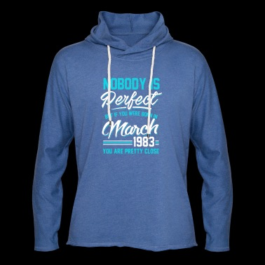 March 1983 You are pretty close perfect - Light Unisex Sweatshirt Hoodie