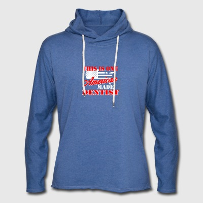 This is one american made dentist - Light Unisex Sweatshirt Hoodie