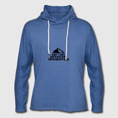 No mountain is big enough to climb boulder gift - Light Unisex Sweatshirt Hoodie