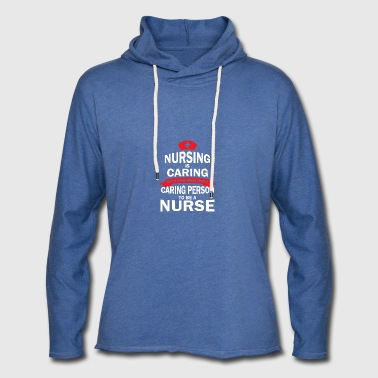 Nursing is caring - Light Unisex Sweatshirt Hoodie