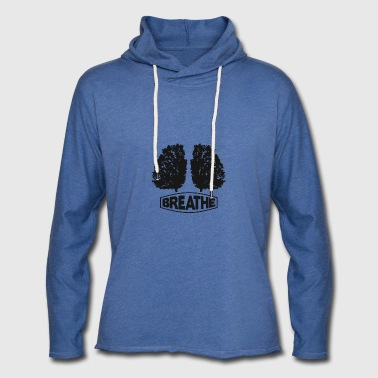 Breathe - Light Unisex Sweatshirt Hoodie