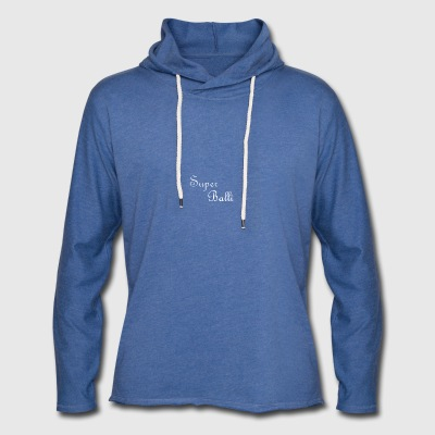 Super Balli - Light Unisex Sweatshirt Hoodie