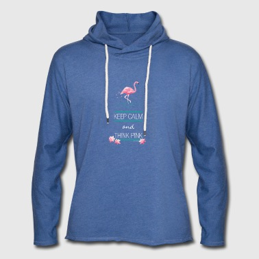 KEEP CALM AND THINK PINK ~ FLAMINGO STYLE © - Leichtes Kapuzensweatshirt Unisex