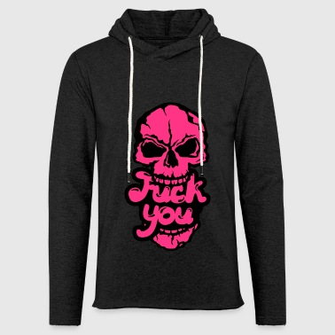 Fuck you insult quote skull 2 - Light Unisex Sweatshirt Hoodie
