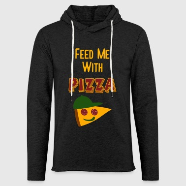 Coole Gifts for Kids - Feed Me With Pizza - Light Unisex Sweatshirt Hoodie