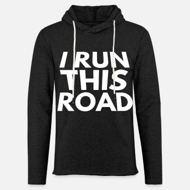 Road Running i run this road - Unisex Sweatshirt Hoodie