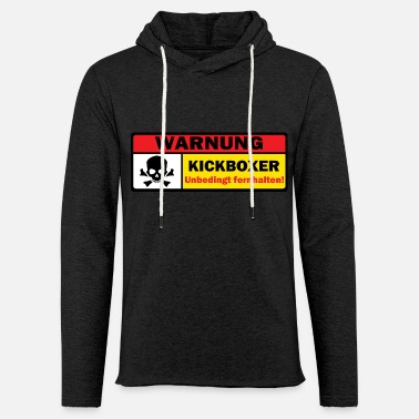 Warning Kickboxer Sport Fitness Kickboxing Gift - Light Unisex Sweatshirt Hoodie