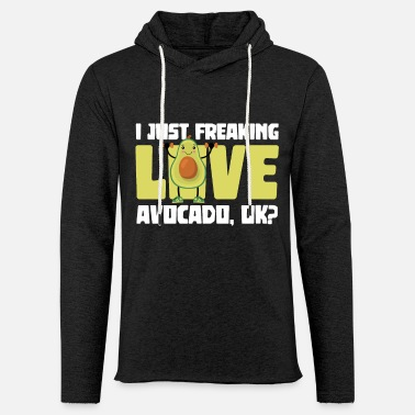 I Just Freaking Love Avocado, Ok? - Fit Vegan - Unisex let hættetrøje