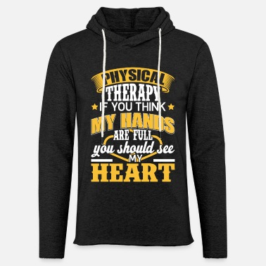 Therapist Physical Therapist Hands and Heart Are Full - Unisex Sweatshirt Hoodie