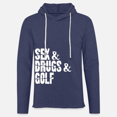 Freihzeit Sex & drugs & golf - Unisex Sweatshirt Hoodie