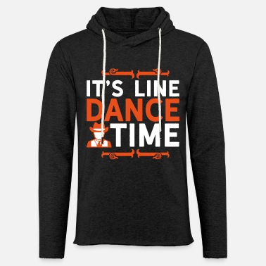 Line Dance Shirt Its Line Dance Time Gift Tee - Light Unisex Sweatshirt Hoodie