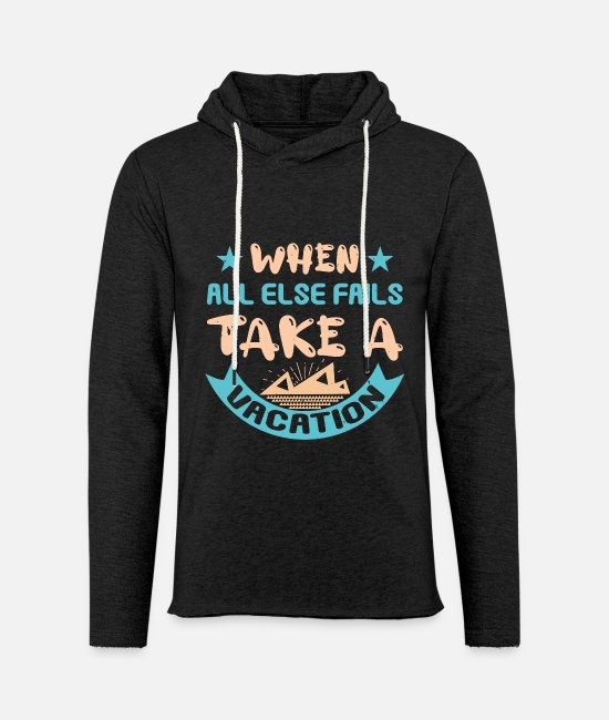 Vacation Hoodies & Sweatshirts - When all else fails take a vacation - Unisex Sweatshirt Hoodie charcoal grey