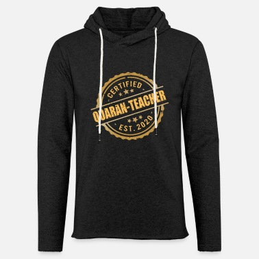 Kindergaten Teacher Certified Quaran- Teacher Preschool Teacher - Unisex Kapuzen-Sweatshirt