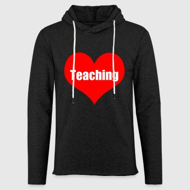 teaching - Light Unisex Sweatshirt Hoodie
