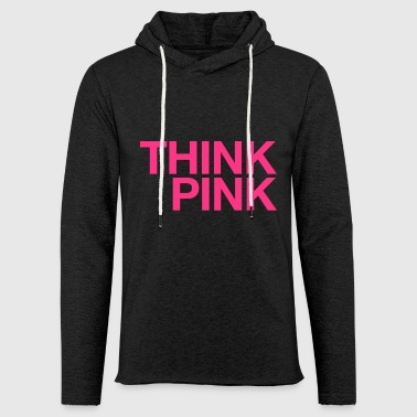 Think pink - Light Unisex Sweatshirt Hoodie